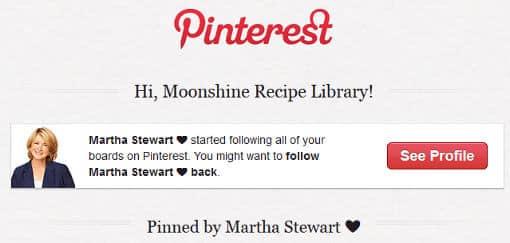 Martha Stewart follows Moonshinerecipe.org on Pinterest